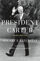 President Carter : the White House years