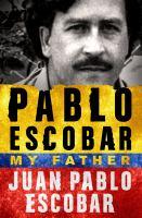 Pablo Escobar, My Father
