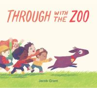 Through With the Zoo - Grant, Jacob