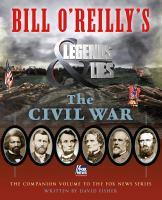 Bill O'reilly's Legends and Lies--the Civil War