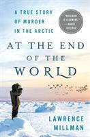 At the End of the World : Notes on Murder in the Arctic