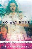 No Way Home : A Memoir