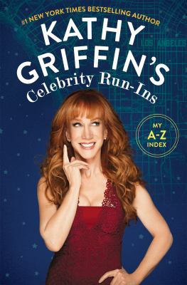 Cover image for Kathy Griffin's Celebrity Run-ins