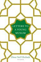Letters to A Young Muslim