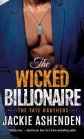 Wicked Billionaire : A Billionaire SEAL Romance.