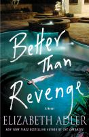 Better Than Revenge : A Novel.
