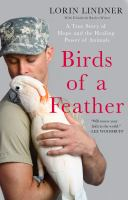 BIRDS OF A FEATHER : A TRUE STORY OF HOPE AND THE HEALING POWER OF ANIMALS