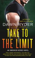 Take to the Limit--an Unbroken Heroes Novel