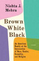 Brown, White, Black