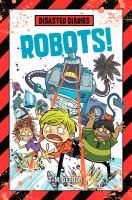 Disaster Diaries: Robot!