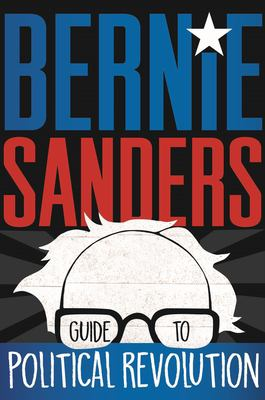 Cover image for Bernie Sanders Guide to Political Revolution