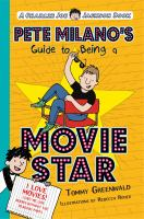 Pete Milano's Guide to Being a Movie Star : A Charlie Joe Jackson Book.