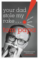 Your Dad Stole My Rake and Other Family Dilemmas
