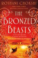 Bronzed Beasts by Roshani Chokshi