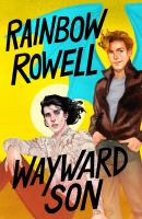 Wayward son [electronic resource (ebook from OverDrive)] : Simon Snow Series, Book 2