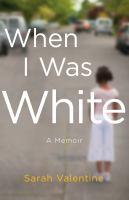 When I was white : a memoir