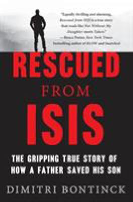 Rescued from ISIS: The Gripping True Story of How a Father Saved His Son book jacket