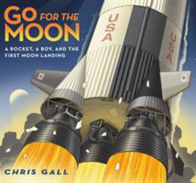 Go for the Moon: A Rocket, A Boy, and the First Moon Landing(book-cover)