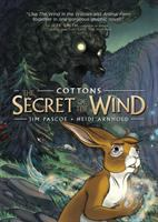 COTTONS TRILOGY: VOL 1: THE SECRET OF THE WIND [graphic Novel]