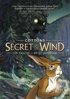 COTTONS TRILOGY: VOL 1: THE SECRET OF THE WIND [graphic Novel]