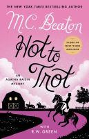 Hot to Trot : An Agatha Raisin Mystery.