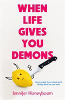 When Life Gives You Demons