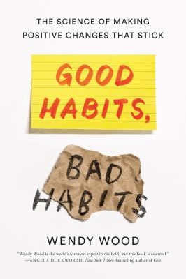 Good Habits, Bad Habits: The Science of Making Positive Changes That Stick(book-cover)