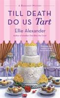TILL DEATH DO US TART : A BAKESHOP MYSTERY