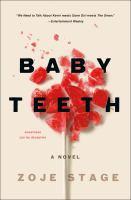 Baby teeth : a novel