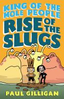 Rise of the Slugs