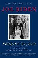 Promise Me Dad by Joseph R. Biden