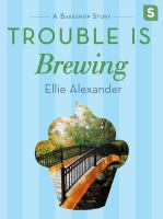 Trouble Is Brewing--a Bakeshop Mini-mystery