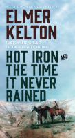 Hot Iron, And, the Time It Never Rained