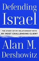Media Cover for Defending Israel: The Story of My Relationship with My Most Challenging Client
