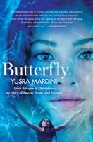 BUTTERFLY : FROM REFUGEE TO OLYMPIAN, MY STORY OF RESCUE, HOPE, AND TRIUMPH