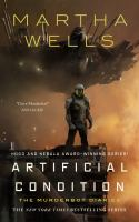 Artificial Condition--the Murderbot Diaries