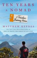 Ten years a nomad : a traveler%27s journey homex, 226 pages ; 22 cm