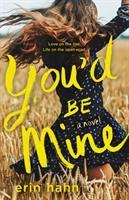 You'd Be Mine : A Novel.