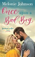 Once upon a bad boy : a sometimes in love novel