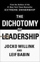 The dichotomy of leadership : balancing the challenges of extreme ownership to lead and win