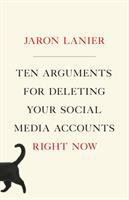 Ten Arguments for Deleting All your Social Media Accounts Right Now