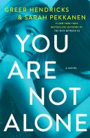 You Are Not Alone : A Novel.