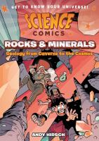 Science comics. Rocks and minerals : geology from caverns to the cosmos