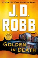 Golden in Death : An Eve Dallas Novel.