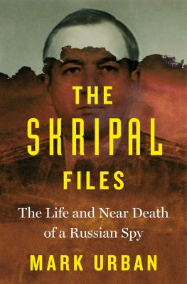 The Skripal Files: The Life and Near Death of a Russian Spy(book-cover)