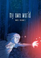 My own world234 pages : chiefly color illustrations ; 21 cm