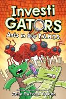 INVESTIGATORS: ANTS IN OUR P.A.N.T.S