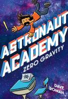 ASTRONAUT ACADEMY: ZERO GRAVITY--ON ORDER FOR HERRICK!