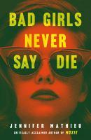 Bad Girls Never Say Die