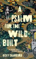 PSALM FOR THE WILD-BUILT : A MONK AND ROBOT BOOK